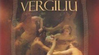Cartea Bucolice. Georgice. Vergiliu (download, pret, reducere)