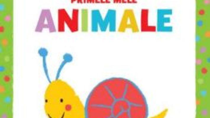Cartea Bebe invata – Primele mele animale (download, pret, reducere)