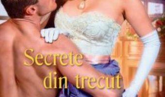 Cartea Secrete din trecut – Christi Caldwell (download, pret, reducere)