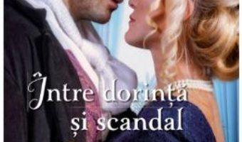 Cartea Intre dorinta si scandal – Lorraine Heath (download, pret, reducere)