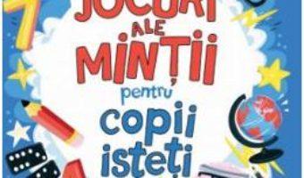 Cartea Jocuri ale mintii pentru copii isteti (download, pret, reducere)