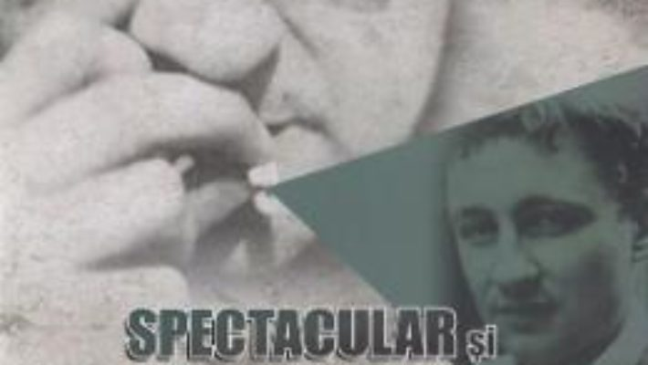 Cartea Spectacular si carnavalesc. Guy Debord – Anamaria Selu (download, pret, reducere)
