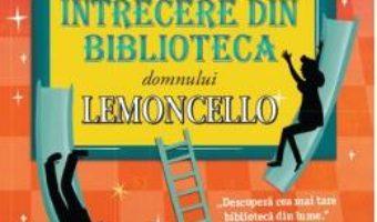 Cartea Marea intrecere din biblioteca domnului Lemoncello – Chris Grabenstein (download, pret, reducere)