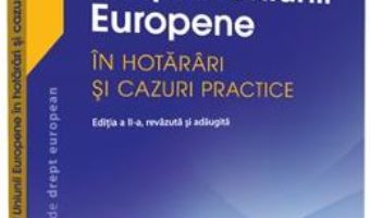 Cartea Dreptul Uniunii Europene in hotarari si cazuri practice – Raluca Bercea, Sorina Doroga (download, pret, reducere)