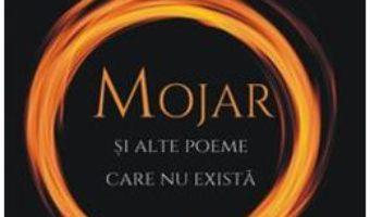 Cartea Mojar si alte poeme care nu exista – Valeriu Mircea Popa (download, pret, reducere)
