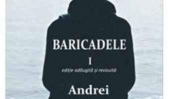 Cartea Baricadele I – Andrei Craciun (download, pret, reducere)