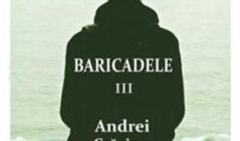 Cartea Baricadele III – Andrei Craciun (download, pret, reducere)