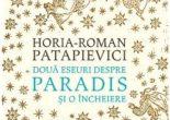 Cartea Doua eseuri despre paradis si o incheiere ed.2019 – Horia-Roman Patapievici (download, pret, reducere)