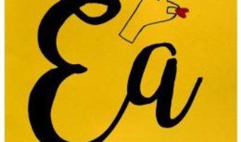 Cartea Ea. Perspective feministe asupra societatii romanesti – Oana Zamfirache (download, pret, reducere)
