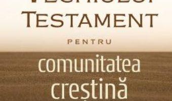 Cartea Etica Vechiului Testament pentru comunitatea crestina – Christopher J.H. Wright (download, pret, reducere)