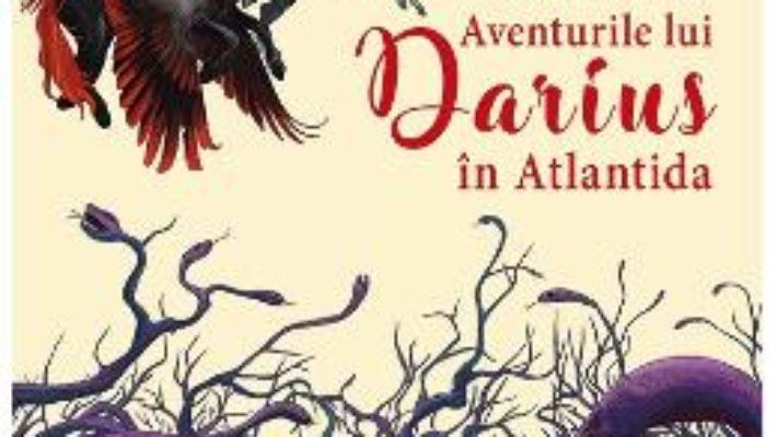 Cartea Aventurile lui Darius in Atlantida – Mikael Stanley (download, pret, reducere)