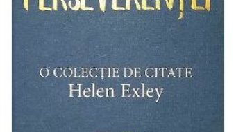 Cartea Cartea Perseverentei – Helen Exley (download, pret, reducere)
