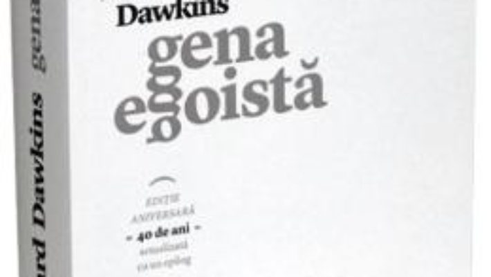 Cartea Gena egoista ed.2 – Richard Dawkins (download, pret, reducere)