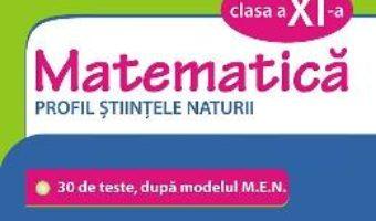 Cartea Simularea examenului de bacalaureat. Matematica – Clasa 11 – Profil Stiintele Naturii – Lucian Dragomir (download, pret, reducere)