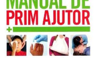 Cartea Manual de prim ajutor Ed.3 (download, pret, reducere)