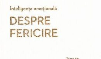 Cartea Inteligenta emotionala. Despre fericire – Daniel Gilbert, Annie McKee (download, pret, reducere)