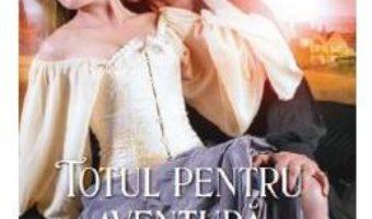 Cartea Totul pentru aventura – Mary Balogh (download, pret, reducere)