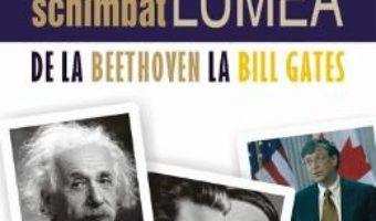 Cartea Oameni care au schimbat lumea. Vol.2: De la Beethoven la Bill Gates – Rodney Castleden (download, pret, reducere)