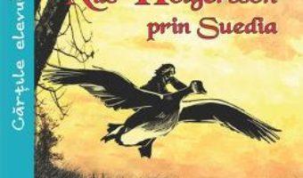 Cartea Minunata calatorie a lui Nils Holgersson prin Suedia – Selma Lagerlof (download, pret, reducere)