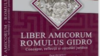 Cartea Liber amicorum. Romulus Gidro – Eugen Huruba, Daniela Cristina Valea (download, pret, reducere)