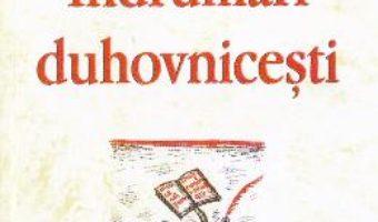 Cartea Indrumari duhovnicesti – Staretul Efrem Filotheitul (download, pret, reducere)