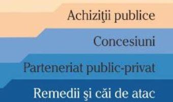 Cartea Achizitii publice. Concesiuni. Parteneriat public-privat. Ed. 4 – Dan Cimpoeru (download, pret, reducere)