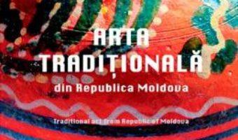 Cartea Arta traditionala din Republica Moldova – Varvara Buzila (download, pret, reducere)
