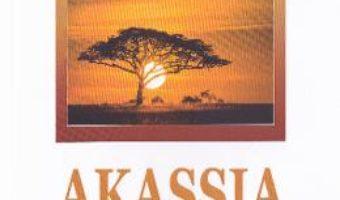 Cartea Akassia – Catinca Agache (download, pret, reducere)