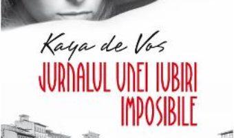 Cartea Jurnalul unei iubiri imposibile – Kaya de Vos (download, pret, reducere)