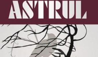 Cartea Astrul – Alexandru Cristian (download, pret, reducere)