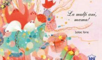 Cartea La multi ani, mama! – Satoe Tone (download, pret, reducere)
