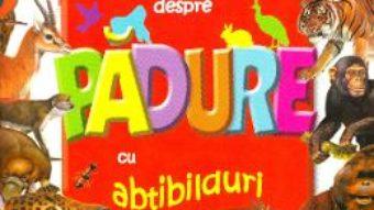 Cartea Cartea mea despre padure cu abtibilduri (download, pret, reducere)