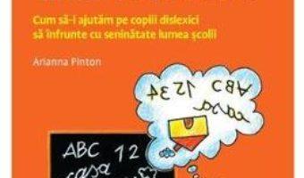 Cartea Copilul meu este dislexic – Arianna Pinton (download, pret, reducere)