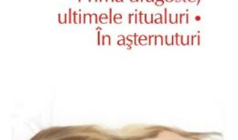 Cartea Prima dragoste, ultimele ritualuri. In asternuturi – Ian McEwan (download, pret, reducere)