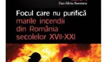 Cartea Apocaliptica Vol.6: Focul care nu purifica – Dan-Silviu Boerescu (download, pret, reducere)