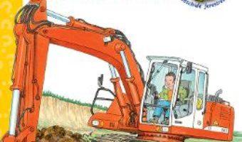 Cartea Excavatorul – Andrea Erne, Wolfgang Metzger (download, pret, reducere)