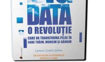 Cartea Audiobook. Big Data – Viktor Mayer-Schonberger, Kenneth Cukier (download, pret, reducere)