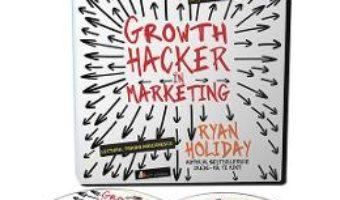 Cartea Audiobook. Growth hacker in marketing – Ryan Holiday (download, pret, reducere)