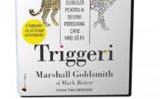Cartea Audiobook. Triggeri – Marshall Goldsmith, Mark Reiter (download, pret, reducere)