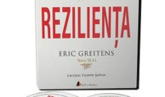 Cartea Audiobook. Rezilienta – Eric Greitens (download, pret, reducere)