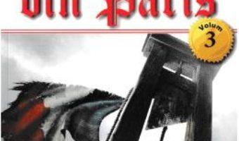 Cartea Calaul din Paris vol.3 – Alexandre Dumas (download, pret, reducere)