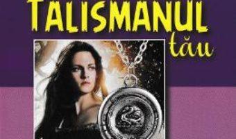Cartea Talismanul tau – Jennifer K. Rhea (download, pret, reducere)