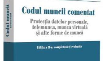 Cartea Codul muncii comentat ed.2 – Marius-Catalin Predut (download, pret, reducere)