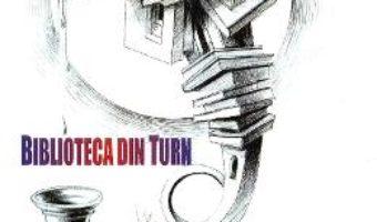 Cartea Biblioteca din turn – Cornel Paiu (download, pret, reducere)