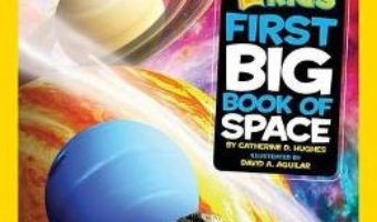 Cartea Little Kids First Big Book of Space – Catherine D. Hughes (download, pret, reducere)