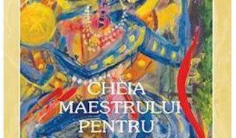 Cartea Cheia maestrului pentru manipularea timpului – Ramtha (download, pret, reducere)