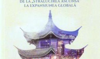 Cartea China de la stralucirea ascunsa la expansiunea globala – Serban Filip Cioculescu (download, pret, reducere)