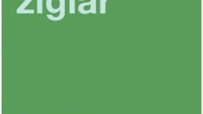 Cartea Dincolo de varf – Zig Ziglar (download, pret, reducere)