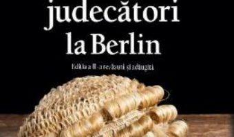 Cartea Mai sunt judecatori la Berlin – Dan Radu Rusanu (download, pret, reducere)