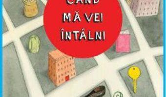 Cartea Cand ma vei intalni – Rebecca Stead (download, pret, reducere)